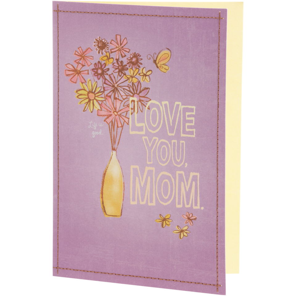 Life is good Love You Mom Hallmark Card