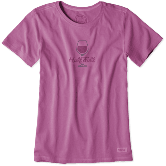 Women's Half Full Wine Glass Crusher Tee