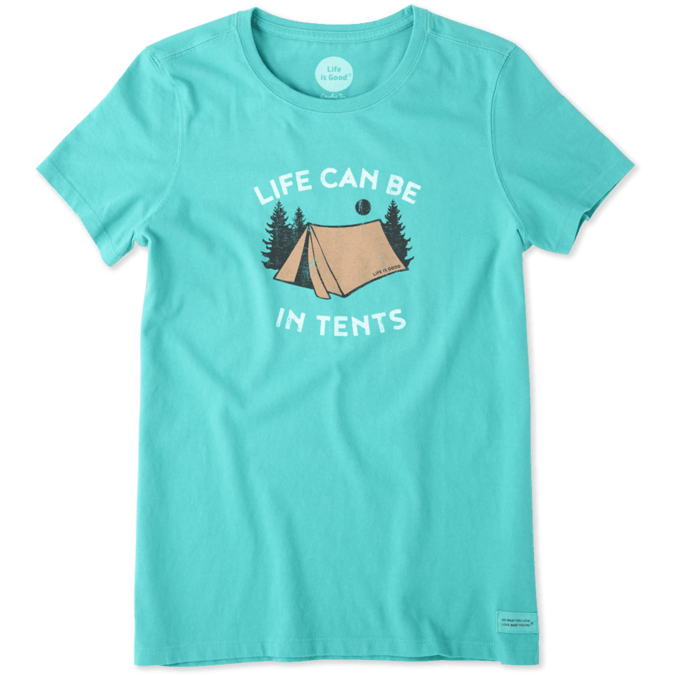 Womens Life Can Be In Tents Crusher Tee