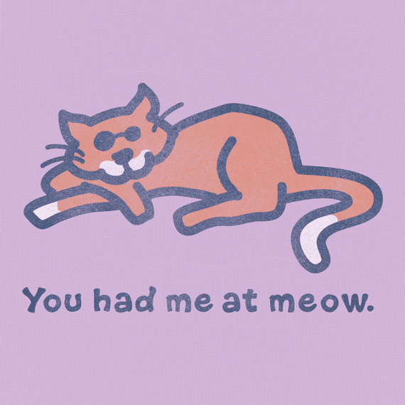 Women's You Had Me At Meow Crusher Tee